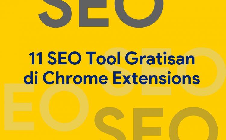 11 Tools SEO Gratisan di Chrome Extensions