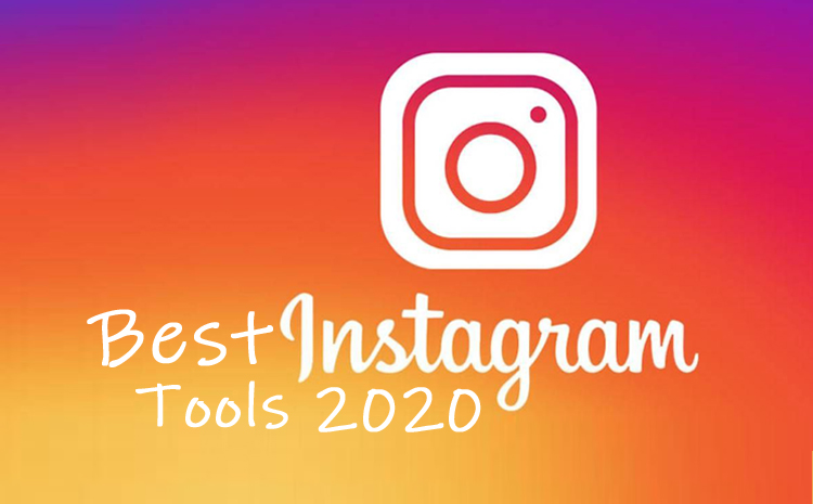 The 7 Best Instagram Tools in 2020