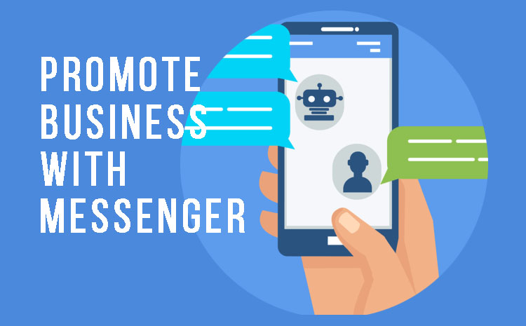 How To Promote Business – Using Messenger