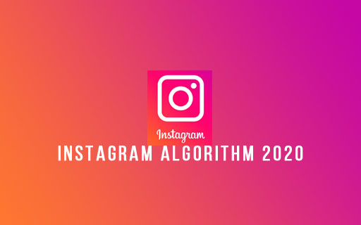 The Science of the Instagram Algorithm 2020