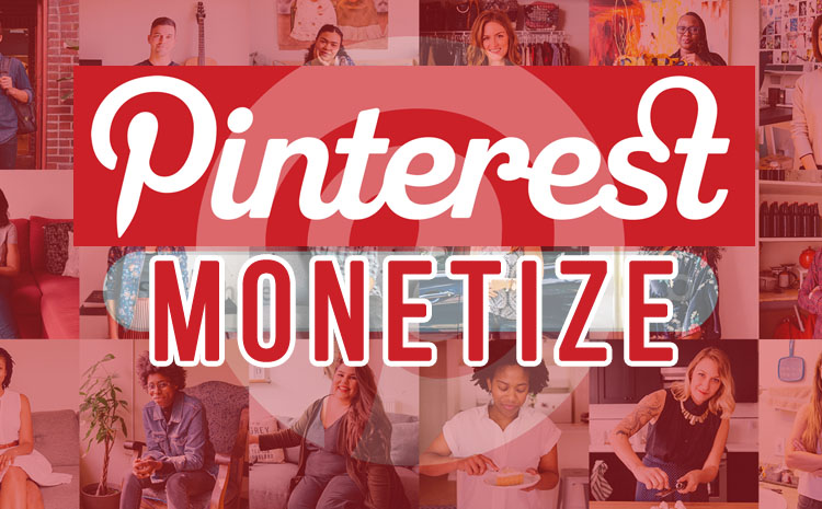 How To Finally Monetize Pinterest ?