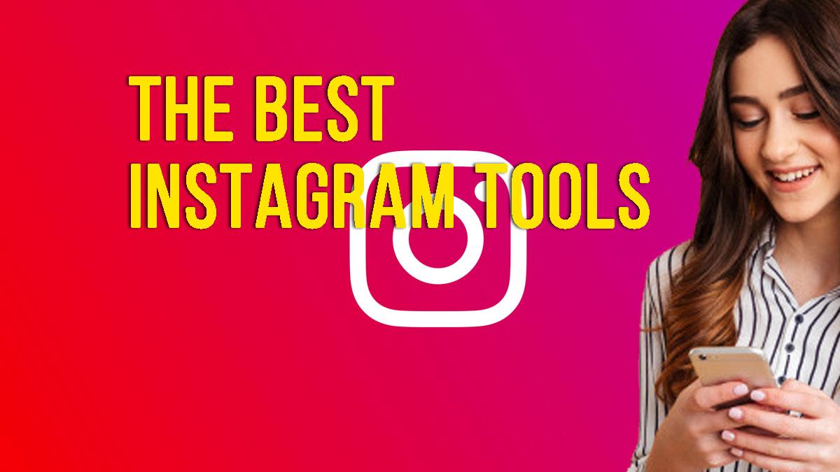 The Best Instagram Tools