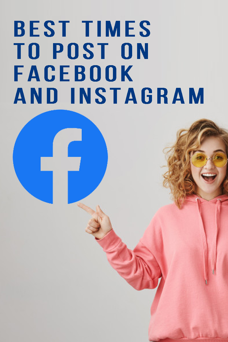 The Best Times To Post On Facebook and Instagram