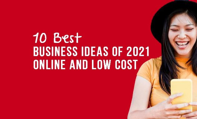 10 Best Business Ideas of 2021